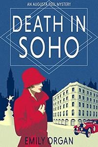 Death in Soho by Emily Organ