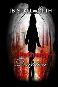 Pathway Into Deception by J. B. Stallworth