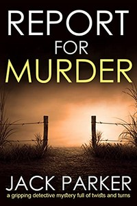 Report for Murder by Jack Parker