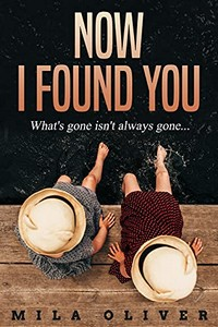 Now I Found You by Mila Oliver
