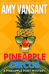 Pineapple Circus by Amy Vansant