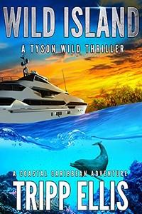 Wild Island by Tripp Ellis