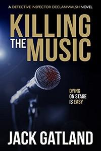 Killing the Music by Jack Gatland