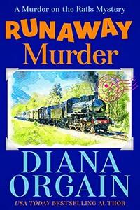Runaway Murder by Diana Orgain