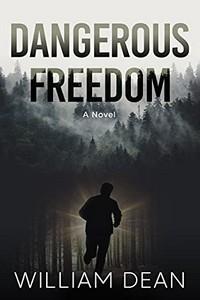 Dangerous Freedom by William Dean