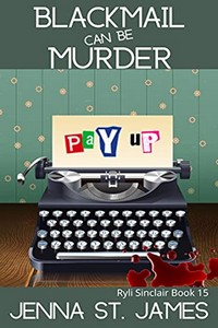 Blackmail Can Be Murder by Jenna St. James