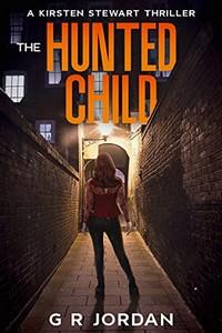 The Hunted Child by G. R. Jordan