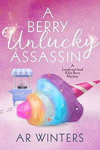 A Berry Unlucky Assassin by A. R. Winters