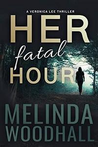 Her Fatal Hour by Melinda Woodhall