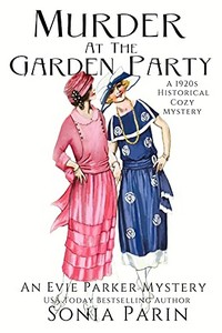 Murder at the Garden Party by Sonia Parin