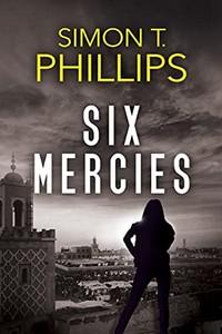 Six Mercies by Simon T. Phillips