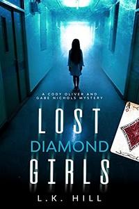 Lost Diamond Girls by L. K. Hill