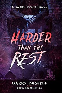 Harder Than the Rest by Garry Bushell