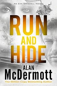 Run and Hide by Alan McDermott