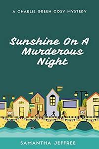 Sunshine on a Murderous Night by Samantha Jeffree