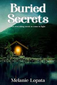 Buried Secrets by Melanie Lopata