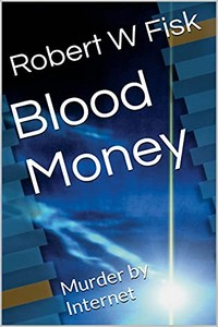 Blood Money by Robert W. Fisk