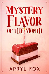 Mystery Flavor of the Month by Apryl Fox