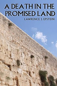 A Death in the Promised Land by Lawrence J. Epstein