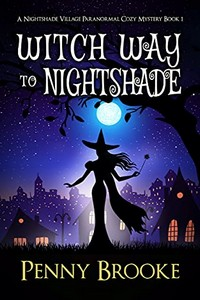 Witch Way to Nightshade by Penny Brooke